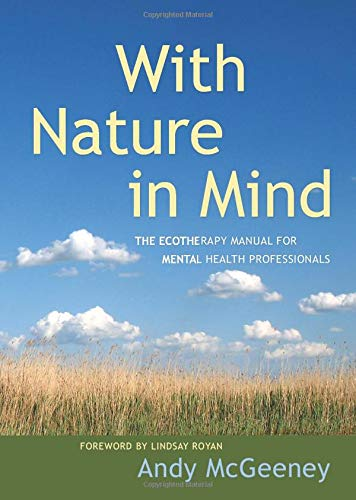 With Nature in Mind: The Ecotherapy Manual for Mental Health Professionals