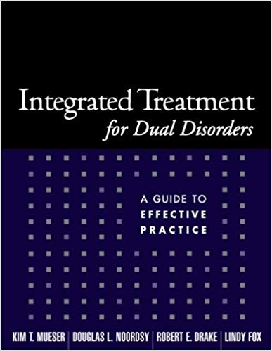Integrated Treatment for Dual Disorders: A Guide to Effective Practice