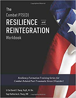 The Combat PTS(D) Resilience and Reintegration Workbook: Resiliency Formation Training Series for Combat-Related Post-Traumatic Stress (Disorder)
