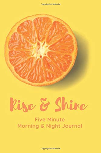 Rise & Shine Five Minute  Morning & Night Journal