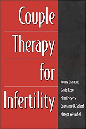 Couple Therapy for Infertility (The Guilford Family Therapy Series)