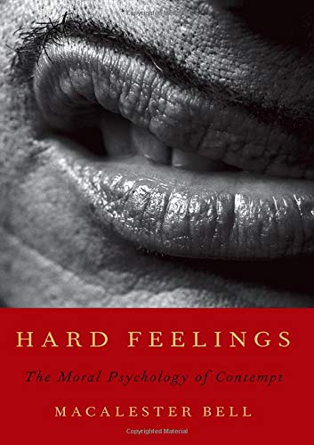 Hard Feelings: The Moral Psychology of Contempt