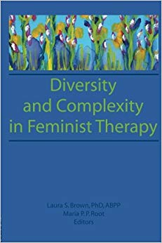 Diversity and Complexity in Feminist Therapy (Women in Therapy: Nos. 1-2)