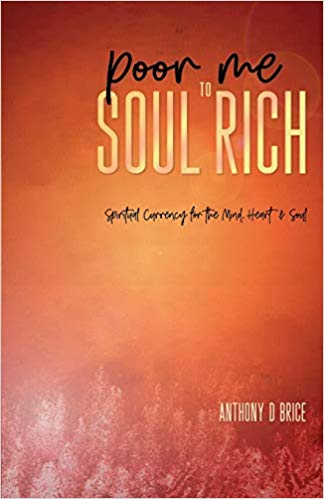 Poor Me to Soul Rich: Spiritual Currency for the Mind, Heart & Soul