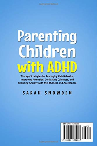 Parenting Children with ADHD: Therapy Strategies for Managing Kids Behavior, Improving Attention, Cultivating Calmness, and Reducing Anxiety with Mindfulness and Acceptance