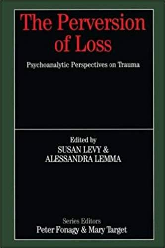 The Perversion of Loss: Psychoanalytic Perspectives on Trauma (Whurr Series in Psychoanalysis)