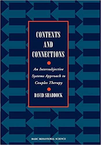 Contexts And Connections: An Intersubjective Approach To Couples Therapy (Basic Behavioral Science Books)