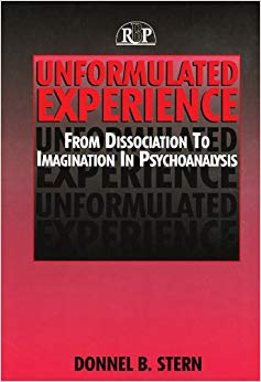 Unformulated Experience: From Dissociation to Imagination in Psychoanalysis (Relational Perspectives Book) (Relational Perspectives Book Series)