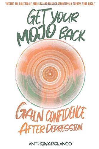 Get Your Mojo Back: Gain Confidence After Depression