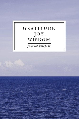 Gratitude. Joy. Wisdom. Journal Notebook: Three Life Changing Words For Insight & Self-Exploration - Professional [Binding].