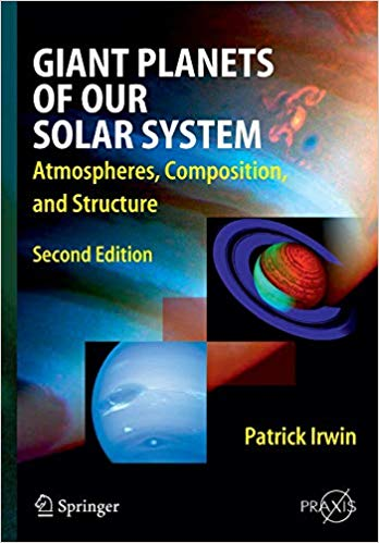 Giant Planets of Our Solar System: Atmospheres, Composition, and Structure (Springer Praxis Books)