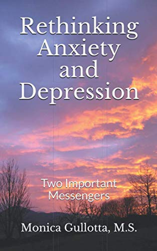 Rethinking Anxiety and Depression: Two Important Messengers