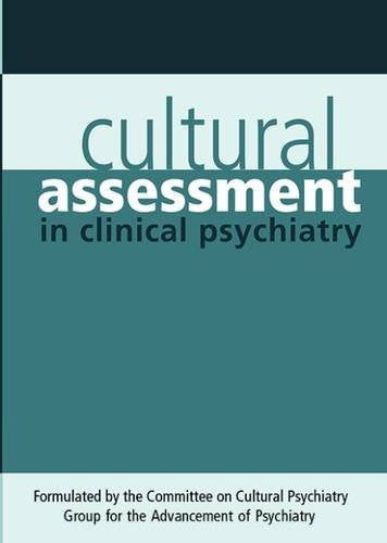 Cultural Assessment in Clinical Psychiatry (GAP REPORT (GROUP FOR THE ADVANCEMENT OF PSYCHIATRY))