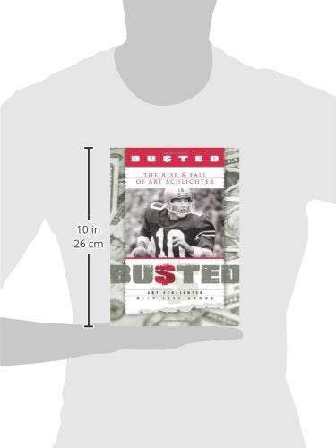 Busted: The Rise and Fall of Art Schlichter