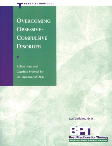Overcoming Obsessive-Compulsive Disorder: Therapist Protocol (Best Practices Series)