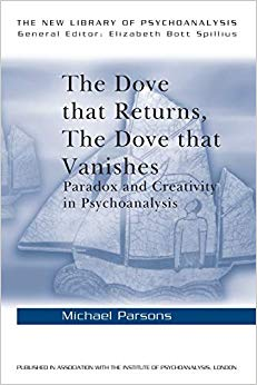 The Dove that Returns, The Dove that Vanishes (The New Library of Psychoanalysis)