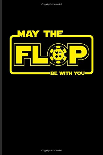 May The Flop Be With You: Funny Poker Quotes Undated Planner | Weekly & Monthly No Year Pocket Calendar | Medium 6x9 Softcover | For Casino & Mathematics Fans