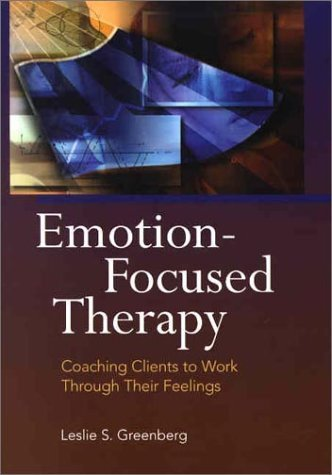 Emotion Focused Therapy Coaching Clients to Work Through Their Feelings by Greenberg, Leslie S. [American Psychological Association (APA,2002] (Hardcover)