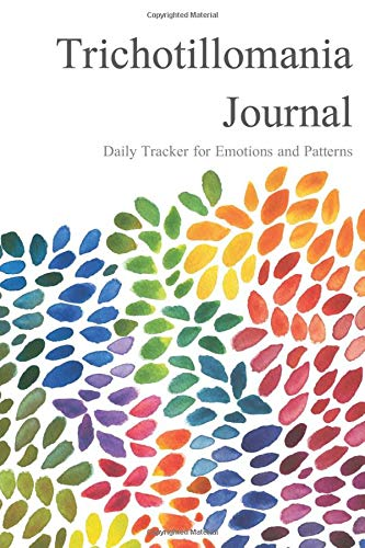 Trichotillomania Journal: A Daily Tracker for Emotions, Triggers, and Patterns - Trichotillomania, Trich, BFRB - Body Focused Repetitive Behavior - Mental Health Journal Logbook Notebook