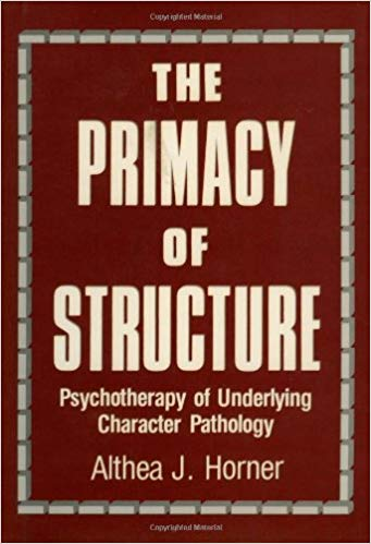 The Primacy of Structure: Psychotherapy of Underlying Character Pathology