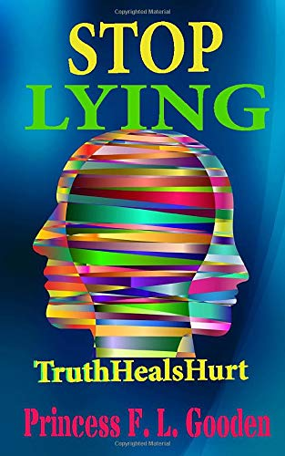 Stop Lying: #TruthHealsHurt
