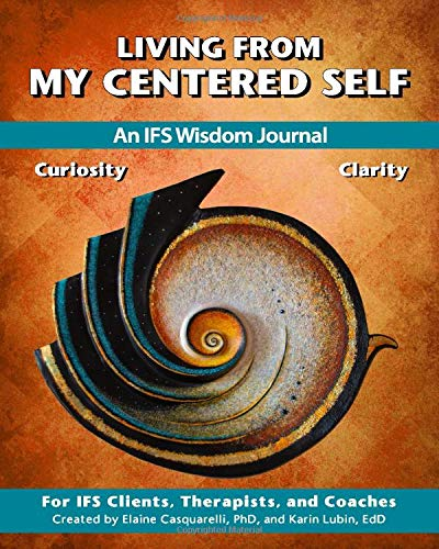 Living From My Centered Self: An IFS Wisdom Journal