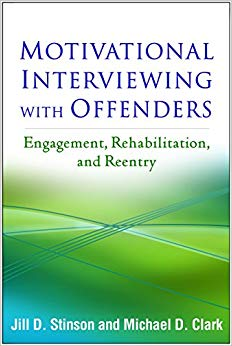 Motivational Interviewing with Offenders: Engagement, Rehabilitation, and Reentry (Applications of Motivational Interviewing)