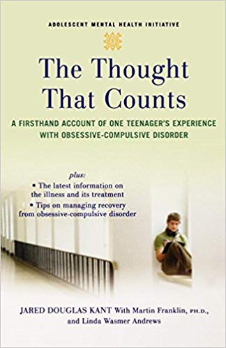 The Thought that Counts: A Firsthand Account of One Teenager's Experience with Obsessive-Compulsive Disorder (Adolescent Mental Health Initiative)