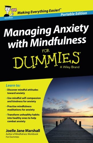 Managing Anxiety Mindfulness FD (For Dummies)