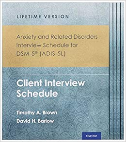 Anxiety and Related Disorders Interview Schedule for DSM-5® (ADIS-5L) - Lifetime Version: Client Interview Schedule 5-Copy Set (Treatments That Work)