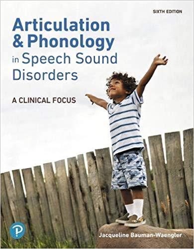 Articulation and Phonology in Speech Sound Disorders: A Clinical Focus (6th Edition)