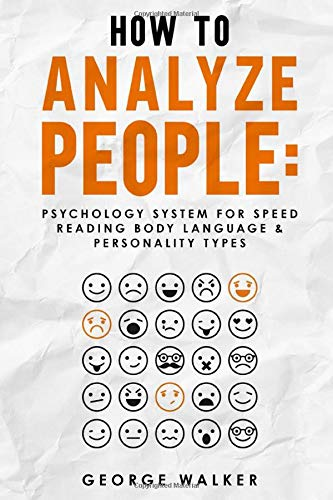 How to Analyze People: Psychology System For Speed Reading Body Language & Personality Types
