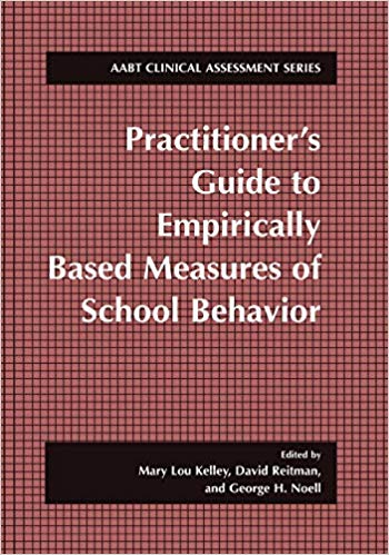 Practitioner's Guide to Empirically Based Measures of School Behavior (Abct Clinical Assessment Series)