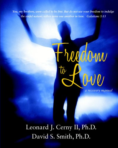Freedom To Love: A Recovery Manual