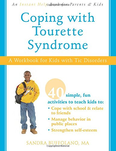 Coping with Tourette Syndrome: A Workbook for Kids with Tic Disorders