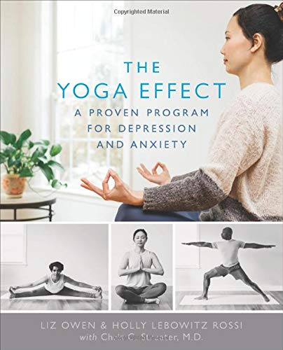 The Yoga Effect: A Proven Program for Depression and Anxiety