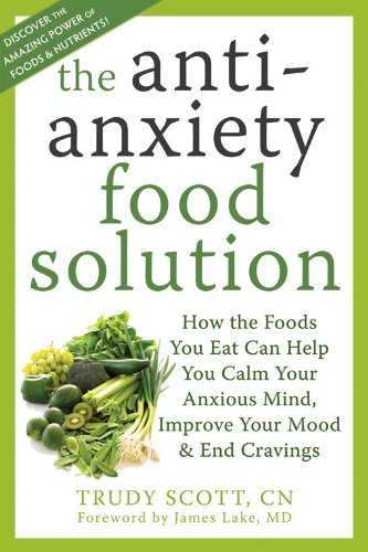 The Anti-Anxiety Food Solution