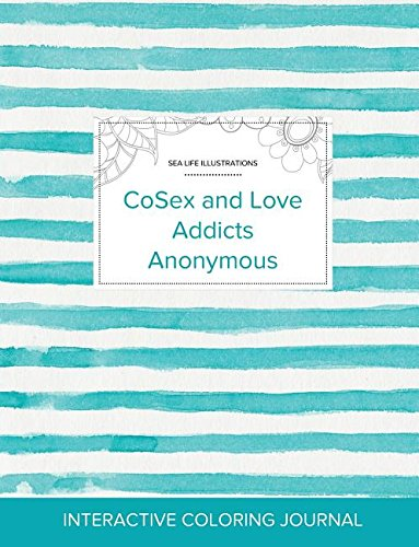 Adult Coloring Journal: CoSex and Love Addicts Anonymous (Sea Life Illustrations, Turquoise Stripes)
