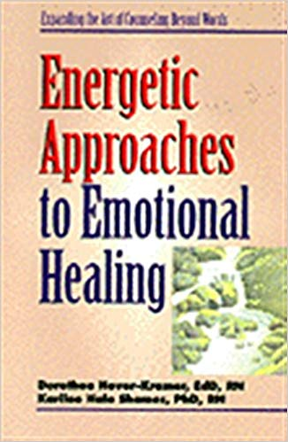 Energetic Approaches to Emotional Healing (Nurse As Healer Series)