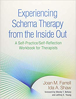 Experiencing Schema Therapy from the Inside Out: A Self-Practice/Self-Reflection Workbook for Therapists (Self-Practice/Self-Reflection Guides for Psychotherapists)
