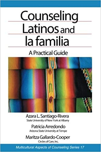Counseling Latinos and la familia: A Practical Guide (Multicultural Aspects of Counseling And Psychotherapy)