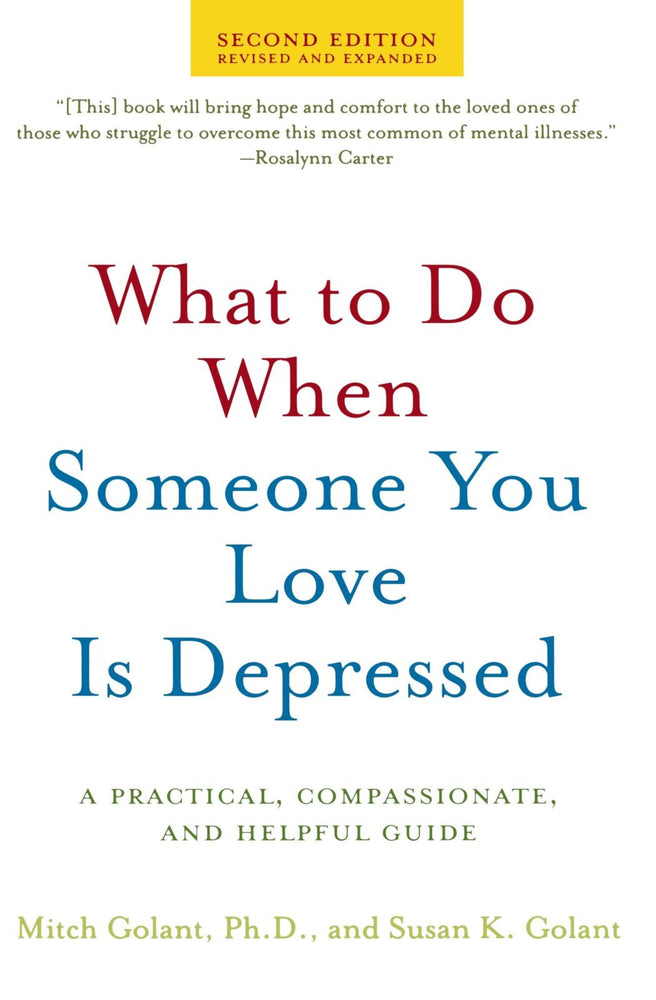 What to Do When Someone You Love Is Depressed, Second Edition