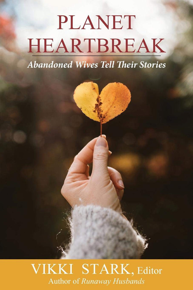 Planet Heartbreak: Abandoned Wives Tell Their Stories