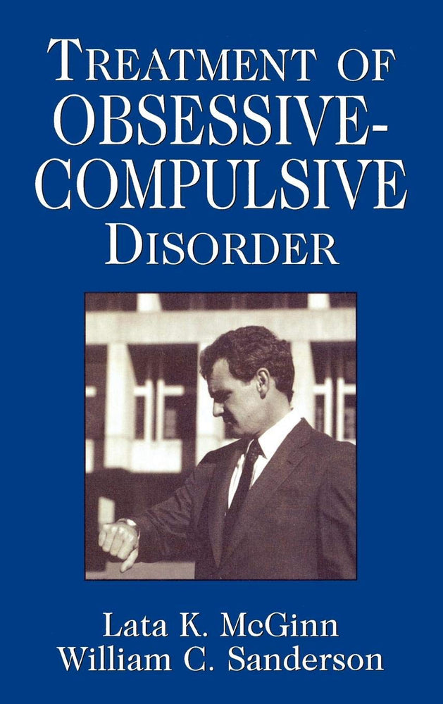 Treatment of Obsessive Compulsive Disorder (Clinical Application of Evidence-Based Psychotherapy)