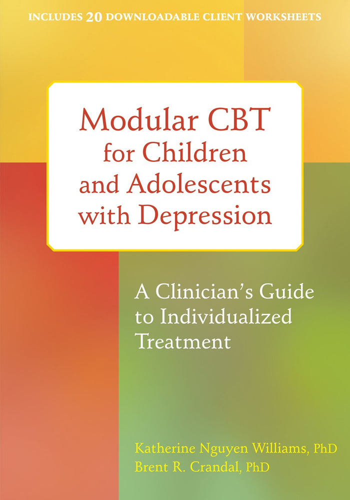 Modular CBT for Children and Adolescents with Depression: A Clinician's Guide to Individualized Treatment