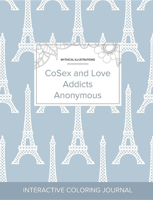 Adult Coloring Journal: CoSex and Love Addicts Anonymous (Mythical Illustrations, Eiffel Tower)