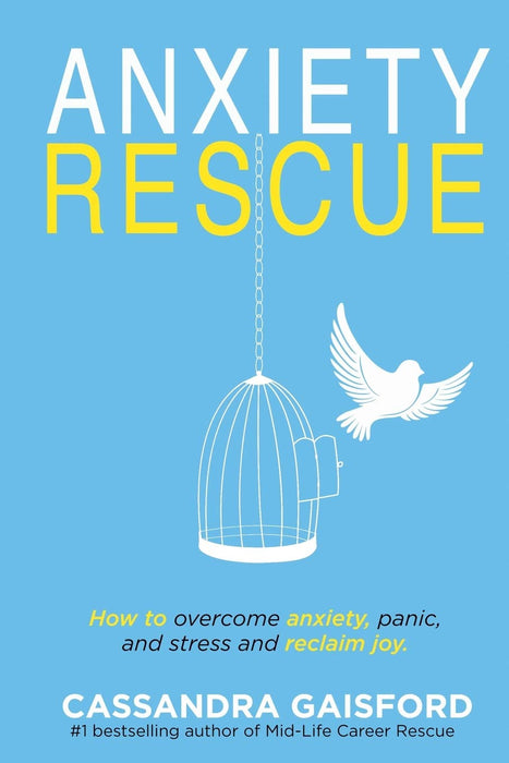 Anxiety Rescue: How to Overcome Anxiety, Panic, and Stress and Reclaim Joy (The Art of Living)