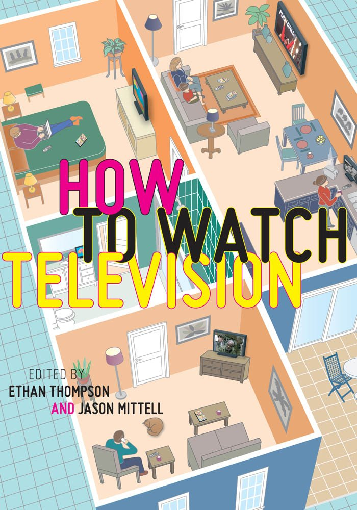 How To Watch Television (User's Guides to Popular Culture)