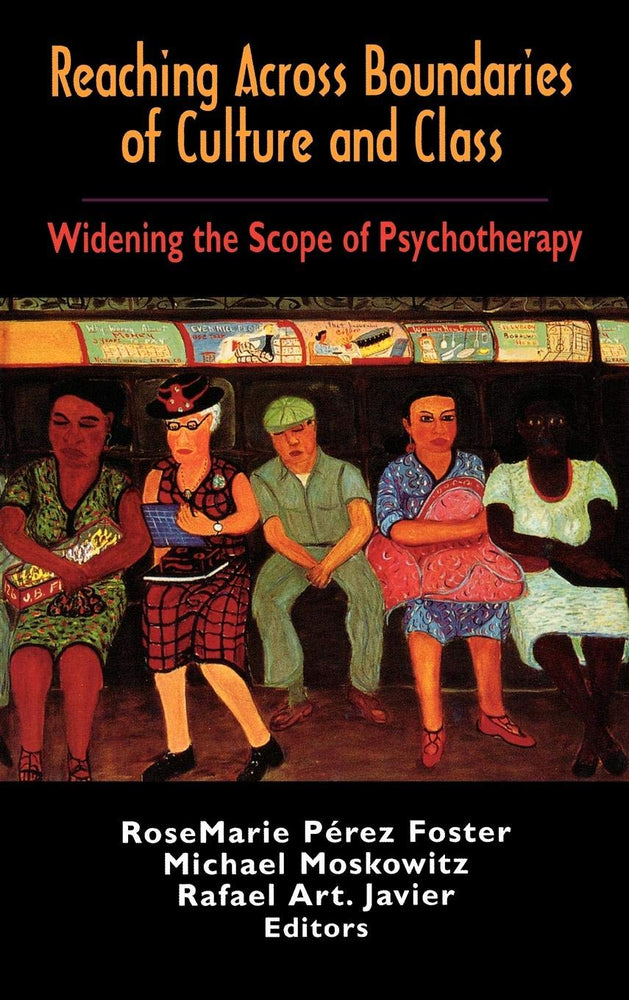 Reaching Across Boundaries of Culture and Class: Widening the Scope of Psychotherapy
