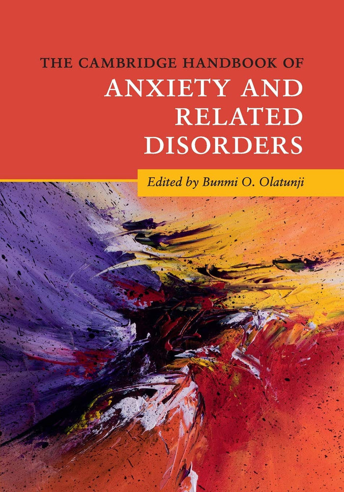The Cambridge Handbook of Anxiety and Related Disorders (Cambridge Handbooks in Psychology)